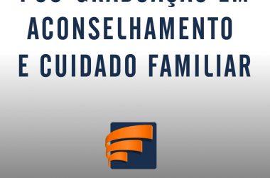 Lançamento da Pós-graduação em Aconselhamento e Cuidado Familiar
